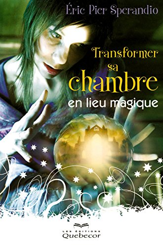 TRANSFORMER SA CHAMBRE EN LIEU MAGIQUE par Collectif