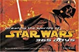 Creating the Worlds of Star Wars: 365 Days (Abrams' 365 Days) by John Knoll (2005-10-01)
