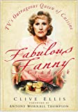 Fabulous Fanny Cradock: TV's Outrageous Queen of Cuisine