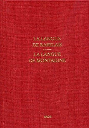 Etudes rabelaisiennes : La langue de Rabelais - La langue de Montaigne