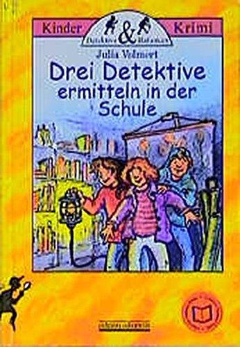 Drei Detektive ermitteln in der Schule (Detektive und Halunken)