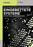 Eingebettete Systeme: Entwurf, Modellierung und Synthese (De Gruyter Studium)