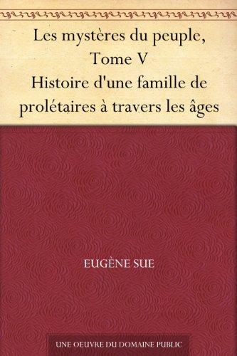 Couverture du livre Les mystères du peuple, Tome V Histoire d'une famille de prolétaires à travers les âges