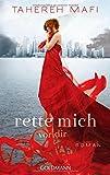Rette mich vor dir: Roman von Tahereh Mafi