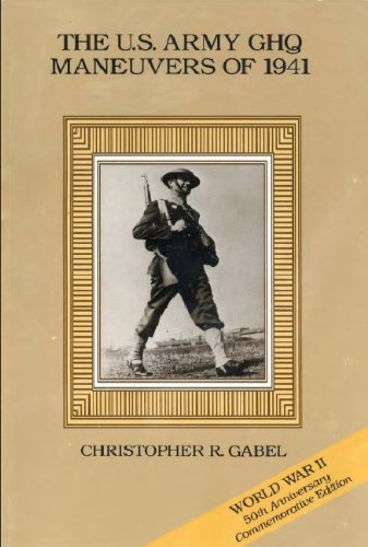 THE U.S. ARMY GHQ MANEUVERS OF 1941 (English Edition)