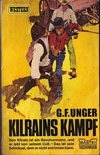Kilrains Kampf -Ben Kilrain ist ein Revolvermann, und er lebt von seinem Colt