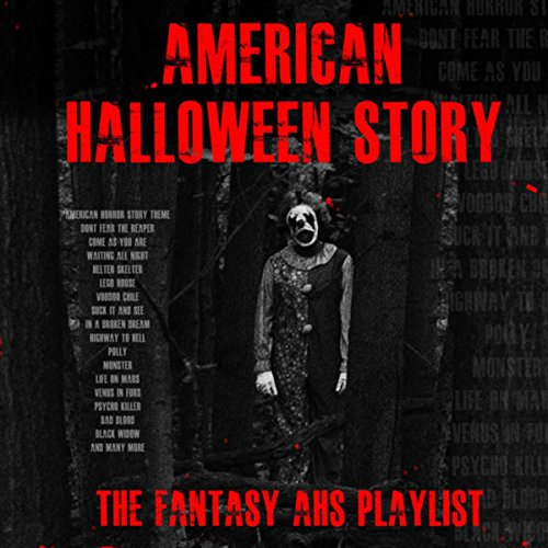 American Halloween Story- The Fantasy AHS Playlist