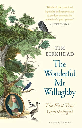 The Wonderful Mr Willughby: The First True Ornithologist (English ...
