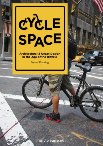 Cycle Space - Architectural and Urban Design in the Age of the Bicycle: architecture and urban design in the age of the bicycle por Steven Fleming