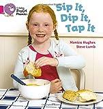 Sip It, Dip It, Tap It: Band 01A/Pink A (Collins Big Cat Phonics)