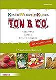 Ton & Co.: entdecken - erleben - kreativ gestalten. Kinder-Werkstatt-Karten