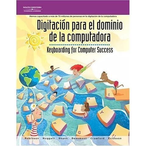 Digitacion Para El Dominio De LA Computadora/Keyboarding for Computer