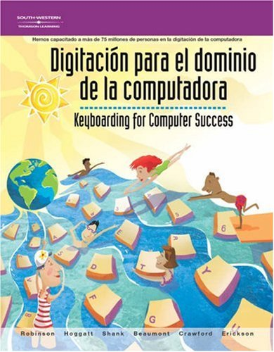 Keyboarding for Computer Success: Spanish School Version por Jerry W. Robinson