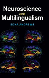 Neuroscience and Multilingualism by Edna Andrews (2014-09-04)