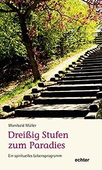 Dreißig Stufen zum Paradies: Ein spirituelles Lebensprogramm