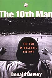 The 10th Man: The Fan in Baseball History