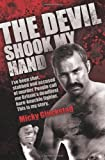 The Devil Shook My Hand: I've Been Shot, Stabbed and Accused of Murder. People Call Me Britain's Deadliest Bare-knuckle Fighter. This is My Story.