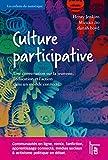 Culture participative: Une conversation sur la jeunesse, l'éducation et l'action dans un monde connecté.