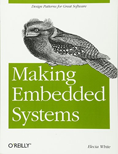 Making Embedded Systems: Design Patterns for Great Software -