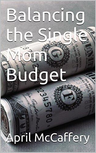 Single-mom-budget (Balancing the Single Mom Budget (English Edition))