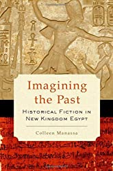 Imagining the Past: Historical Fiction in New Kingdom Egypt