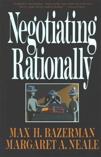Negotiating Rationally por Max H. Bazerman