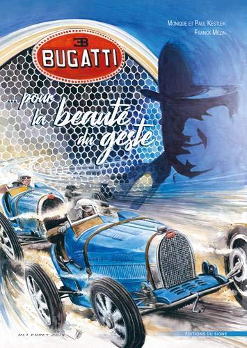 Bugatti : Pour la beauté du geste