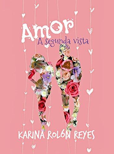 Amor a segunda vista, Karina Rolón Reyes (rom) 51ddrDMCb8L