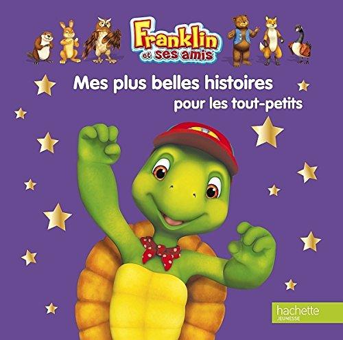 Mes plus belles histoires pour les tout-petits Franklin par Collectif