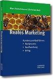 Reales Marketing: Kunden zum Kauf führen: Kaufprozess - Kaufhandlung - Erfolg