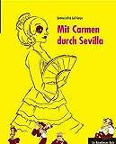 Mit Carmen durch Sevilla: Ein ReiseGeister-Buch - Leif Karpe