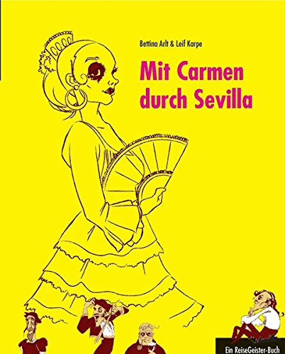Mit Carmen durch Sevilla: Ein ReiseGeister-Buch