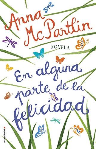 En alguna parte de la felicidad (Novela) por Anna McPartlin