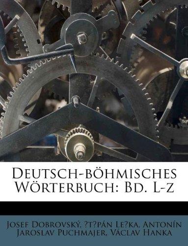 Deutsch-B Hmisches W Rterbuch: Bd. L-Z