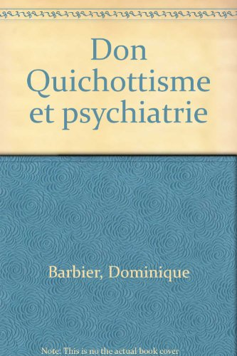 Don Quichottisme et psychiatrie