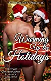 Christmas Romance: Warming Up The Holidays