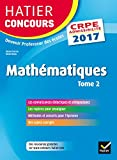 Hatier Concours CRPE 2017 - Epreuve écrite d'admissibilité - Mathématiques Tome 2 (Epreuves écrites d'admissibilité) (French Edition)