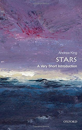 Stars: A Very Short Introduction (Very Short Introductions) by Andrew King (2012-09-07)