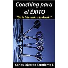 Coaching Para el Exito: De la Intención  a la Accion