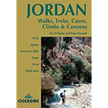 Jordan - Walks, Treks, Caves, Climbs and Canyons: In Pella, Ajlun, Moab, Dana, Petra, Rum (Cicerone Guides)