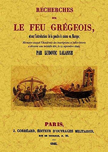 Recherches sur le feu gregoirs, et sur l'introduction de la pudre a canon en Europe por Ludovic Lalanne