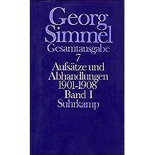 Georg Simmel: Gesamtausgabe in 24 Bänden, Band 7: Aufsätze und Abhandlungen 1901-1908