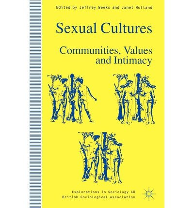 By Jeffrey Weeks, Etc ; Janet Holland ( Author ) [ Sexual Cultures: Communities, Values and Intimacy (1996) Explorations in Sociology By Jul-1996 Paperback