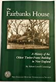 The Fairbanks House: A History of the Oldest Timber-Frame Building in New England