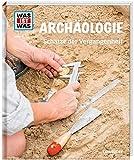 WAS IST WAS Band 141 Archäologie. Schätze der Vergangenheit (WAS IST WAS Sachbuch, Band 141) - Andrea Schaller
