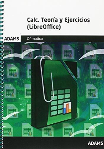 Calc. Teoría y ejercicios. (LibreOffice) por Obra colectiva