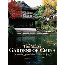 The Great Gardens of China: History, Concepts, Techniques