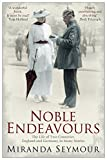 Noble Endeavours: The Life of Two Countries, England and Germany, in Many Stories by Miranda Seymour (8-May-2014) Paperback