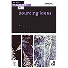 [(Basics Textile Design 01: Sourcing Ideas : Researching Colour, Surface, Structure, Texture and Pattern)] [By (author) Frances Stevenson ] published on (December, 2012)