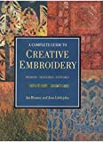 The Complete Guide to Creative Embroidery